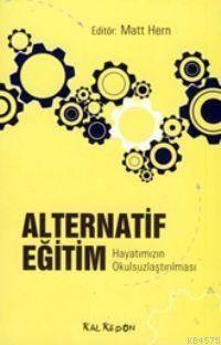 Alternatif Eğitim - Hayatımızın Okulsuzlaştırılması