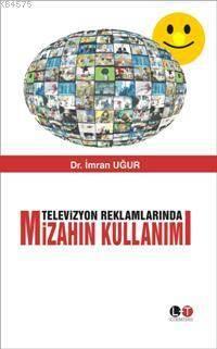 Televizyon Reklamlarinda Mizahin Kullanimi