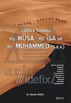 Hz. Musa - Hz. İsa ve Hz. Muhammed (S.A.V)