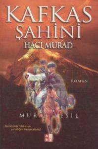 Kafkas Şahini - Hacı Murad