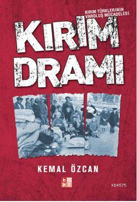 Kırım Dramı; Kırım Türklerinin Varoluş Mücadelesi