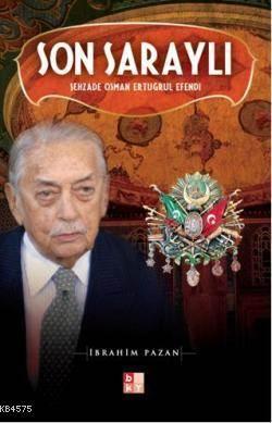 Son Saraylı; Şehzade Osman Ertuğrul Efendi