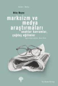 Marksizm ve Medya Araştırmaları-Anahtar Kavramlar, Çağdaş Eğilimler