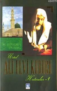 Ali Ulvi Kurucu (Hatıralar 1)