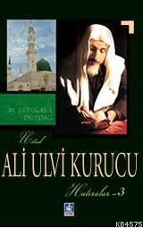 Ali Ulvi Kurucu (Hatıralar 3)
