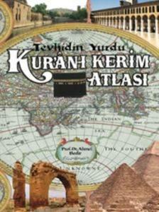 Tevhidin Yurdu - Kur'an-ı Kerim Atlası