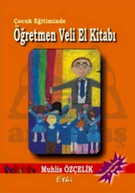 Çocuk Eğitiminde Öğretmen - Veli El Kitabı