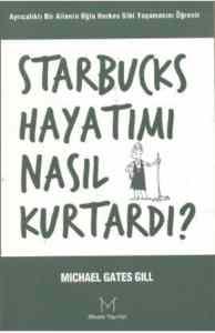 Starbucks Hayatımı Nasıl Kurtardı?