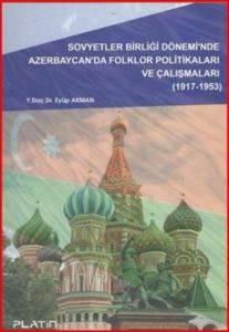 Sovyetler Birliği Döneminde Azerbaycan Da Folklor Politikaları ve Çalışmaları