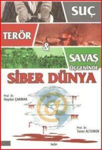 Suç Terör Savaş Üçgeninde Siber Dünya