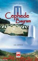 Cephede Bayram; Çanakkale Destanı 2