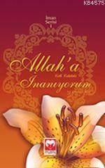Allah'a İnanıyorum (İman Serisi 1)