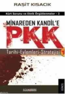 Minareden Kandil'e PKK, Tarihi - Eylemleri - Stratejisi
