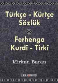 Türkçe - Kürtçe Sözlük / Ferhanga Kurdî - Tırkî