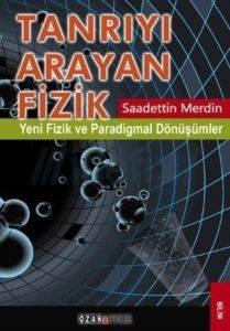 Tanrıyı Arayan Fizik (Yeni Fizik ve Paradigmal Dönüşümler)