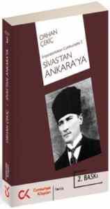 İmparatorluktan Cumhuriyete 3 Sivas'tan Ankara'ya