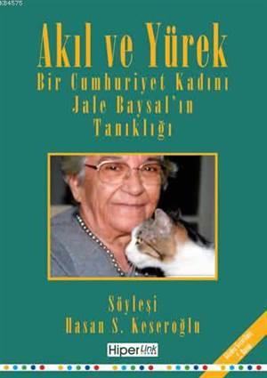 Akıl ve Yürek & Bir Cumhuriyet Kadını Jale Baysal'ın Tanıklığı