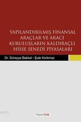 Yapılandırılmış Finansal Araçlar ve Aracı Kuruluşların Kaldıraçlı Hisse Senedi Piyasaları