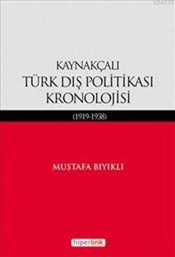 Kaynakçalı Türk Dış Politikası Kronolojisi (1919-1938)