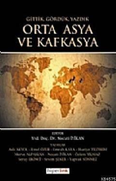 Gittik Gördük Yazdık Orta Asya ve Kafkasya
