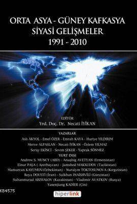 Orta Asya - Güney Kafkasya Siyasi Gelişmeler / 1991-2010