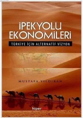 İpekyolu Ekonomileri & Türkiye İçin Alternatif Vizyon
