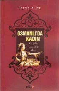 Osmanlı'da Kadın (Cariyelik, Çokeşlilik, Moda)