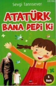 Atatürk Bana Dedi ki