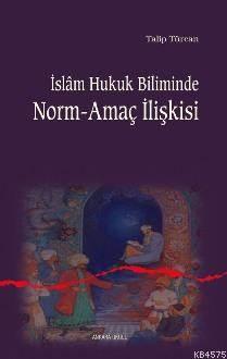 İslam Hukuk Biliminde Norm-Amaç İlişkisi