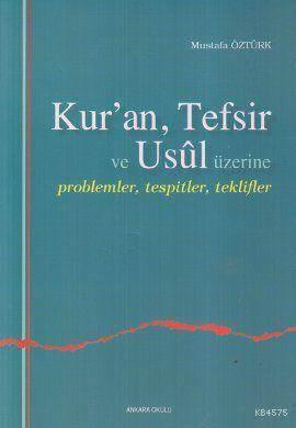 Kur'an, Tefsir Ve Usul Üzerine; Problemler, Tespitler, Teklifler