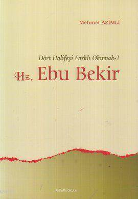 Dört Halifeyi Farklı Okumak 1 - Hz. Ebu Bekir