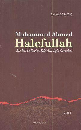 Muhammed Ahmed Halefullah; Eserleri Ve Kur'an Tefsiri İle İlgili Görüşleri