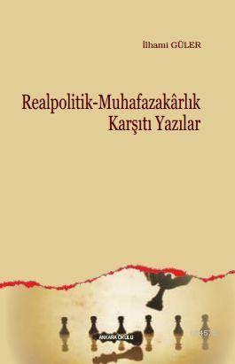 Realpolitik - Muhafazakarlık Karşıtı Yazılar