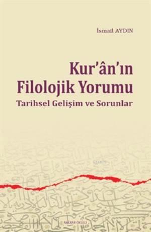 Kur'an'ın Filolojik Yorumu; Tarihsel Gelişim Ve Sorunlar