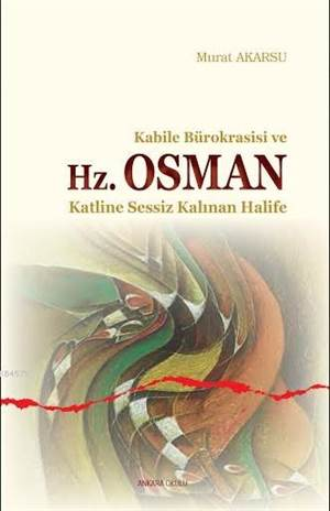 Kabile Bürokrasisi Ve Hz. Osman