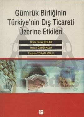 Gümrük Birliği Türkiye'nin Dış Ticareti Üzerine Etkileri