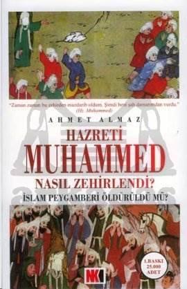 Hazreti Muhammed Nasıl Zehirlendi? İslam Peygamberi Öldürüldü mü?