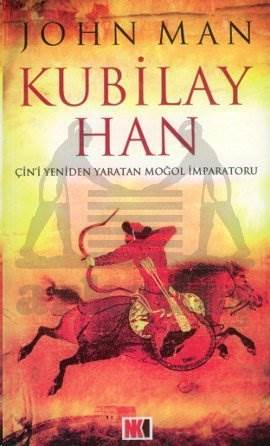 Kubilay Han Çin'i Yeniden Yaratan Moğol İmparatoru