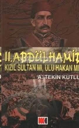 2. Abdülhamit Kızıl Sultan mı, Ulu Hakan mı?