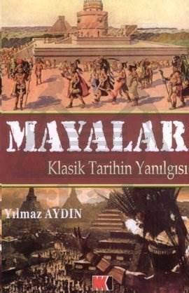 Mayalar Klasik Tarihin Yanılgısı