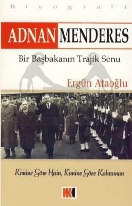 Adnan Menderes Bir Başbakanın Trajik Sonu