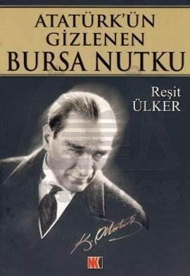 Atatürk'ün Gizlenen Bursa Nutku