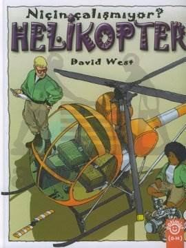 Helikopter Niçin Çalışmıyor? (Ciltli)