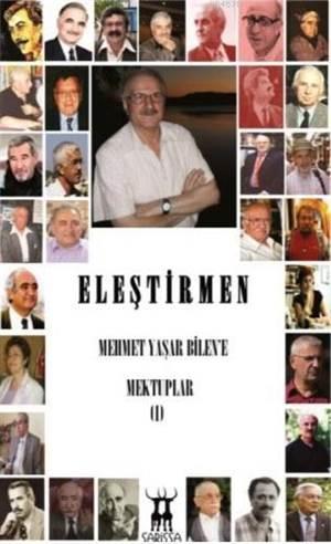 Elestirmen; Mehmet Yasar Bilen'e Mektuplar