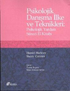 Psikolojik Danışma İlke ve Teknikleri: Psikolojik Yardım Süreci El Kitabı