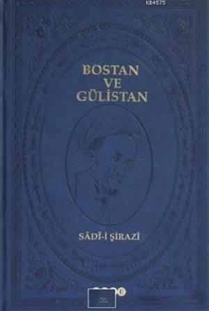 Bostan ve Gülistan (Kutulu Lüks Baskı)