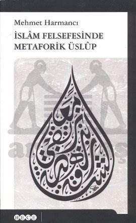 İslâm Felsefesinde Metaforik Üslûp