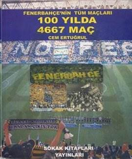 Fenerbahçe'nin Tüm Maçları 100 Yılda 4667 Maç