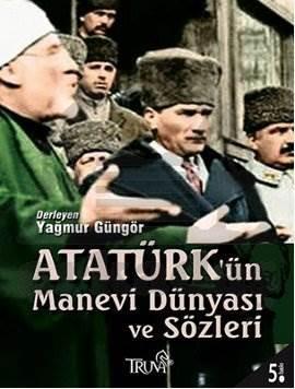 Atatürk'ün Manevi Dünyası ve Sözleri