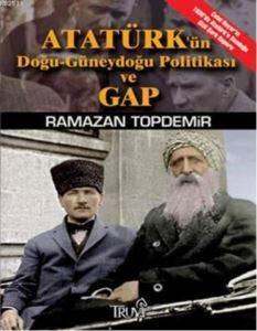 Atatürk'ün Doğu Güneydoğu Politikası ve Gap
